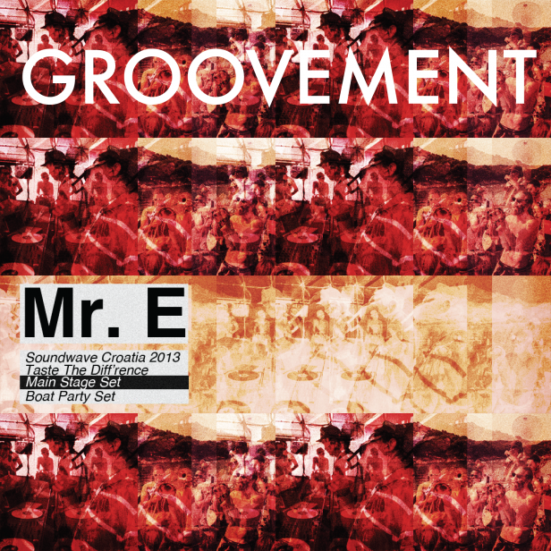 GROOVEMENT MR E JULY 2013